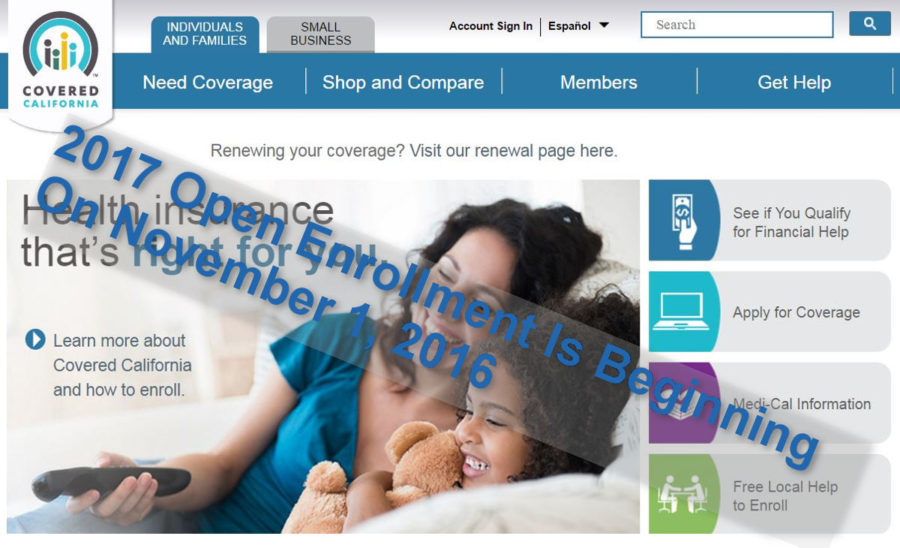 Covered CA 2017 open enrollment period is beginning on 11/1/16